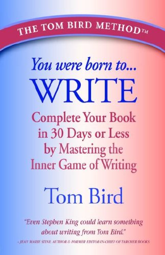You Were Born to Write: Complete Your Book in 30 Days or Less by Mastering the Inner Game of Writing 9780978921606