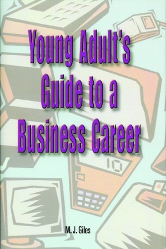Young Adult's Guide to a Business Career 9780972371438