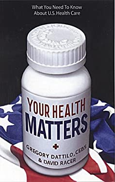 Your Health Matters: What You Need to Know about U.S. Health Care 9780977753406