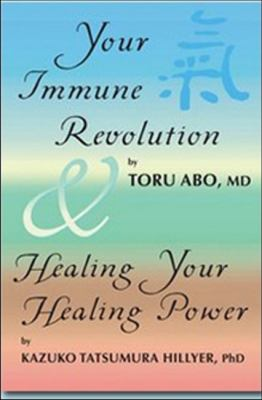 Your Immune Revolution and Healing Your Healing Power 9780970497925