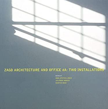 Zago Architecture and Office dA: Two Installations 9780976007913