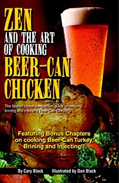Zen and the Art of Cooking Beer-Can Chicken: The Definite Guide! 9780975427910