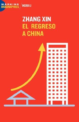 Zhang Xin: El Regreso a China 9780977472475