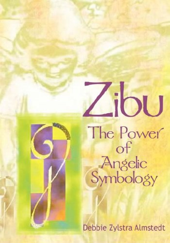 Zibu: The Power of Angelic Symbology 9780979830204