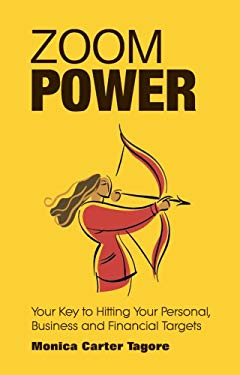 Zoom Power: Your Key to Hitting Your Personal, Business and Financial Targets 9780971843622