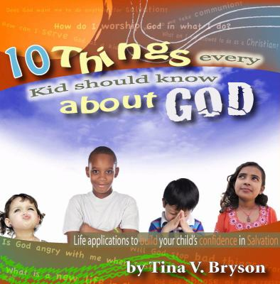 10 Things Every Kid Should Know about God 9780982334942