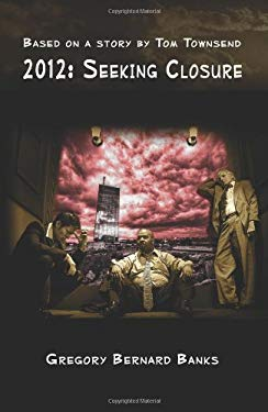 2012: Seeking Closure 9780982436103