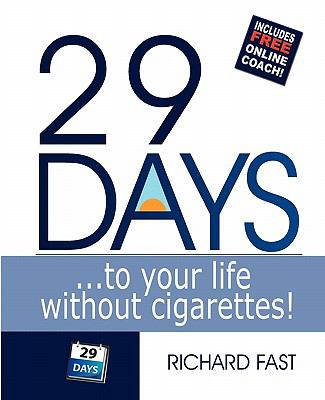 29 Days ... to Your Life Without Cigarettes! 9780986537721