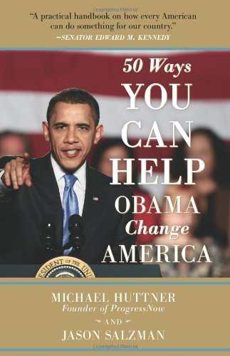 50 Ways You Can Help Obama Change America 9780981709178