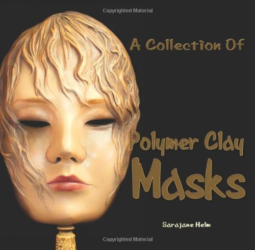 A Collection of Polymer Clay Masks 9780980031225