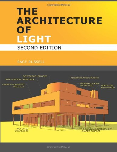 The Architecture of Light (2nd Edition): Architectural Lighting Design Concepts and Techniques 9780980061710