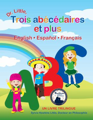 Dr. Little, Trois AB C Daires Et Plus, English Espa Ol Fran Ais (French Edition) 9780980106114