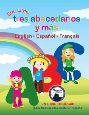 Dra. Little, Tres Abecedarios y M S, English Espa Ol Fran Ais 9780980106121