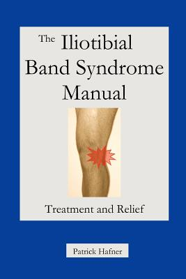 The Iliotibial Band Syndrome Manual 9780980172485
