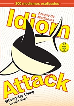 Idiom Attack, Vol. 1: Everyday Living (Spanish Edition) 9780980197464