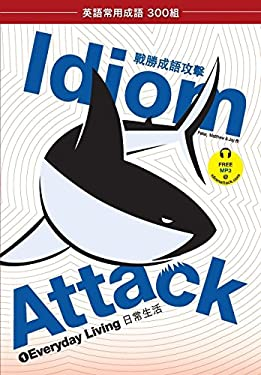 Idiom Attack, Vol. 1: Everyday Living (Trad. Chinese Edition) 9780980197471
