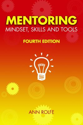 Mentoring Mindset, Skills and Tools 4th Edition: Make it easy for mentors and mentees