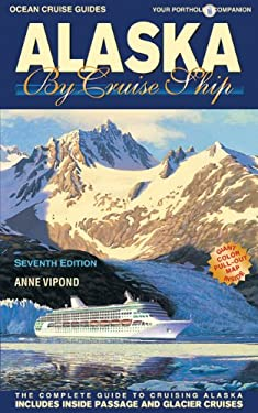 Alaska by Cruise Ship: The Complete Guide to Cruising Alaska 9780980957372