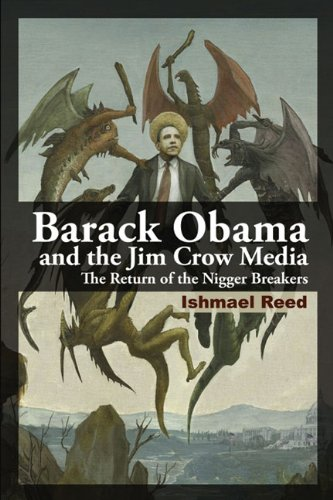 Barack Obama and the Jim Crow Media: The Return of the Nigger Breakers 9780981240596