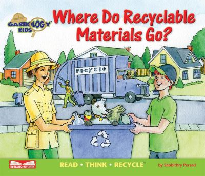 Where Do Recyclable Materials Go? 9780981243900