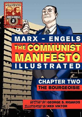 The Communist Manifesto (Illustrated) - Chapter Two: The Bourgeoisie 9780981280776
