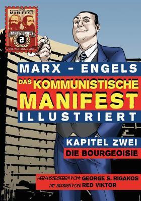 Das Kommunistische Manifest (Illustriert) - Kapitel Zwei: Die Bourgeoisie 9780981280790