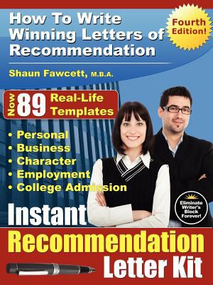 Instant Recommendation Letter Kit - How to Write Winning Letters of Recommendation - Fourth Edition 9780981289847