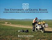 The University of Gravel Roads: Global Lessons from a Four-Year Motorcycle Adventure 13927595