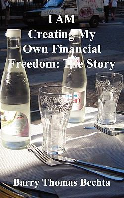 I Am Creating My Own Financial Freedom: The Story 9780981348520