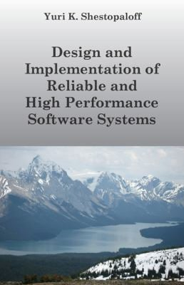 Design and Implementation of Reliable and High Performance Software Systems Including Distributed and Parallel Computing and Interprocess Communicatio 9780981380049