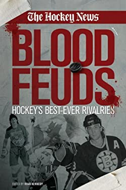 Blood Feuds: Hockey's Best-Ever Rivalries 9780981393810