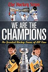 We Are the Champions: The Greatest Hockey Teams of All-Time 11652304
