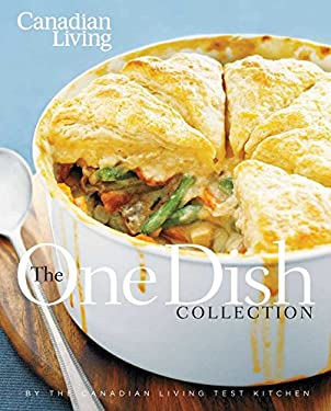 Canadian Living: The One-Dish Collection 9780981393896