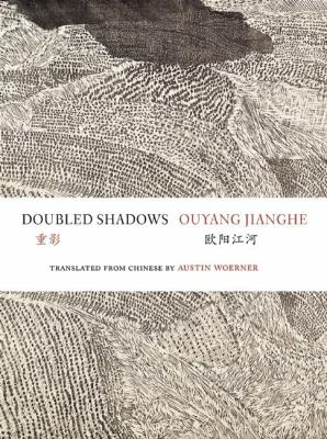 Doubled Shadows: Selected Poetry of Ouyang Jianghe 9780981552170