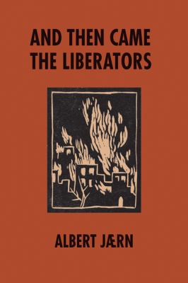 And Then Came the Liberators 9780981562070