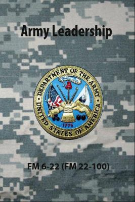 Army Leadership FM 6-22 (FM 22-100) 9780981620671