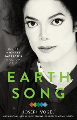 Earth Song: Inside Michael Jackson's Magnum Opus 9780981650692