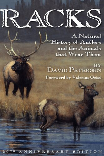 Racks: A Natural History of Antlers and the Animals That Wear Them, 20th Anniversary Edition 9780981658452