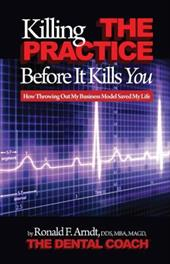 Killing the Practice Before It Kills You 9938396