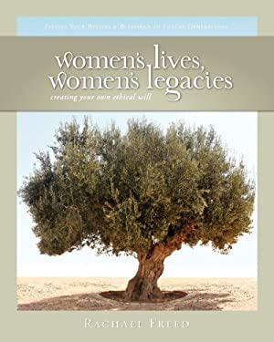 Women's Lives, Women's Legacies: Creating Your Own Ethical Will, Second Edition 9780981745008