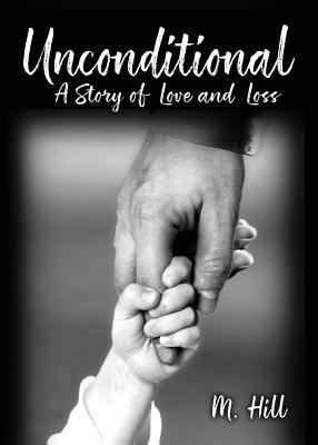 Unconditional: A Story of Love and Loss