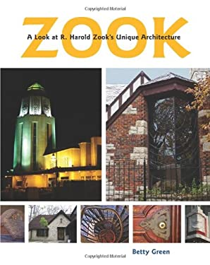 Zook: A Look at R. Harold Zook's Unique Architecture 9780981812687