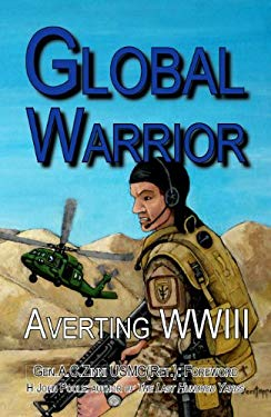 Global Warrior: Averting WWIII 9780981865935