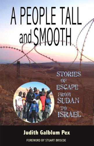 A People Tall and Smooth: Stories of Escape from Sudan to Israel 9780981892931