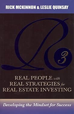 R3: Real People with Real Strategies for Real-Estate Investing: Developing the Mindset for Success 9780981939858