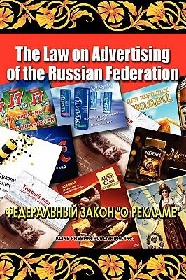 The Law on Advertising of the Russian Federation 9780981953175