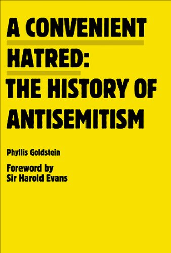 A Convenient Hatred: The History of Antisemitism 9780981954387