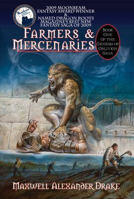 Farmers & Mercenaries - Genesis of Oblivion Bk 1 (Trade) 9780981954844