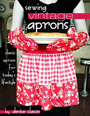 Sewing Vintage Aprons: Classic Aprons for Today's Lifestyle [With 1 Folded Pattern Sheet in Pocket] 9780981976273