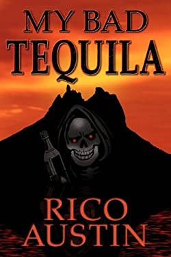 My Bad Tequila 9780981978932
